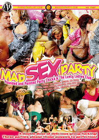Mad Sex Party Pounded and Painted